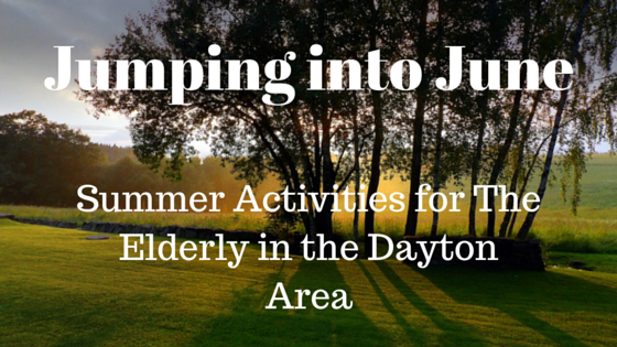 Summer activities for the elderly in the Dayton area
