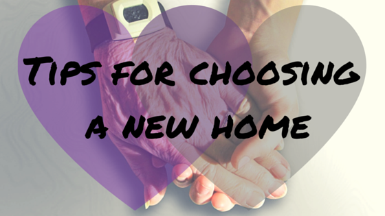 Tips for choosing a new [nursing] home