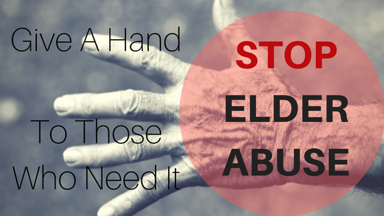 Give a hand to those who need it: stop elder abuse!