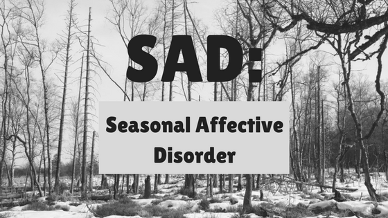 SAD: Seasonal Affective Disorder