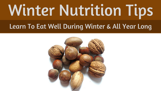 Winter nutrition tips: learn to eat well during winter & all year long